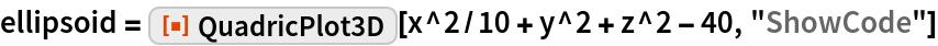 """ellipsoid = ResourceFunction[""""QuadricPlot3D""""][x^2/10 + y^2 + z^2 - 40, """"ShowCode""""]"""