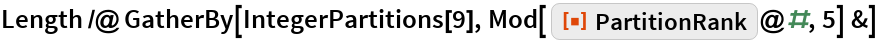 """Length /@ GatherBy[IntegerPartitions[9], Mod[ ResourceFunction[""""PartitionRank""""]@#, 5] &]"""
