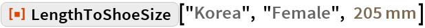 "ResourceFunction[""LengthToShoeSize""][""Korea"", ""Female"", Quantity[205, ""Millimeters""]]"