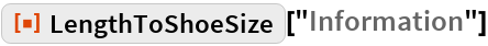 "ResourceFunction[""LengthToShoeSize""][""Information""]"