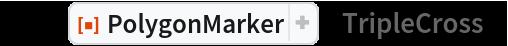 "ptc = ResourceFunction[""PolygonMarker""][""TripleCross""]"