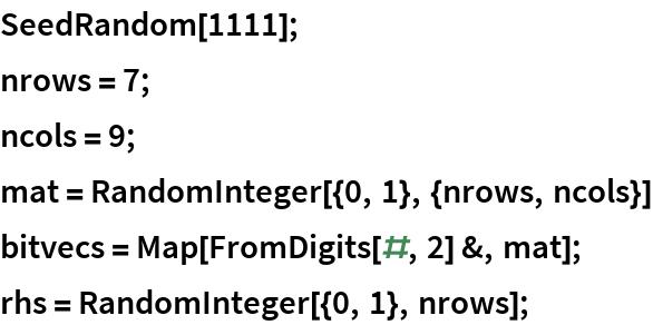 SeedRandom[1111]; nrows = 7; ncols = 9; mat = RandomInteger[{0, 1}, {nrows, ncols}] bitvecs = Map[FromDigits[#, 2] &, mat]; rhs = RandomInteger[{0, 1}, nrows];