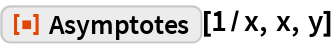 "ResourceFunction[""Asymptotes""][1/x, x, y]"