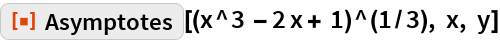 "ResourceFunction[""Asymptotes""][(x^3 - 2 x + 1)^(1/3), x, y]"