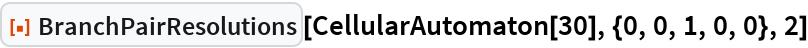 "ResourceFunction[""BranchPairResolutions""][  CellularAutomaton[30], {0, 0, 1, 0, 0}, 2]"