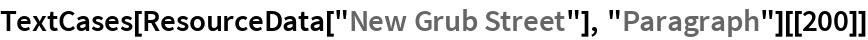 "TextCases[ResourceData[""New Grub Street""], ""Paragraph""][[200]]"