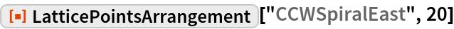 """ResourceFunction[""""LatticePointsArrangement""""][""""CCWSpiralEast"""", 20]"""