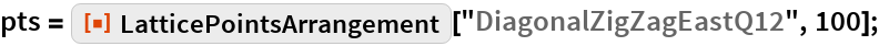 "pts = ResourceFunction[""LatticePointsArrangement""][    ""DiagonalZigZagEastQ12"", 100];"