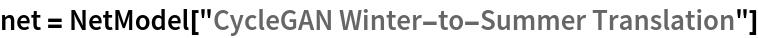 "net = NetModel[""CycleGAN Winter-to-Summer Translation""]"