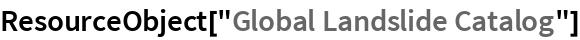 """ResourceObject[""""Global Landslide Catalog""""]"""