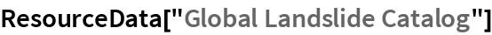 """ResourceData[""""Global Landslide Catalog""""]"""