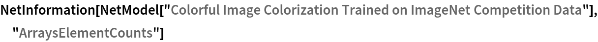 "NetInformation[  NetModel[""Colorful Image Colorization Trained on ImageNet \ Competition Data""], ""ArraysElementCounts""]"