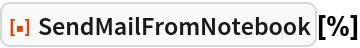 "ResourceFunction[""SendMailFromNotebook""][%]"