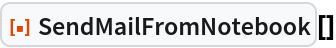 "ResourceFunction[""SendMailFromNotebook""][]"