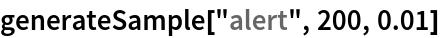 "generateSample[""alert"", 200, 0.01]"