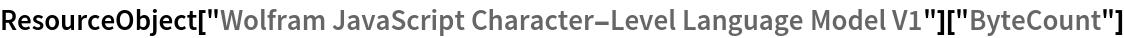 "ResourceObject[   ""Wolfram JavaScript Character-Level Language Model V1""][""ByteCount""]"