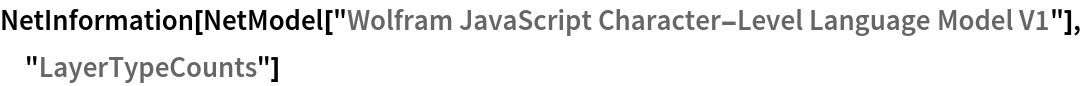 "NetInformation[  NetModel[""Wolfram JavaScript Character-Level Language Model V1""], \ ""LayerTypeCounts""]"