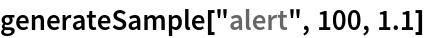 "generateSample[""alert"", 100, 1.1]"