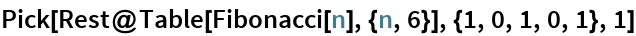 Pick[Rest@Table[Fibonacci[n], {n, 6}], {1, 0, 1, 0, 1}, 1]