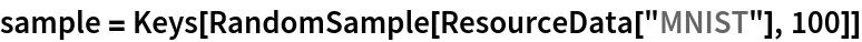 """sample = Keys[RandomSample[ResourceData[""""MNIST""""], 100]]"""