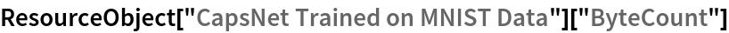 "ResourceObject[""CapsNet Trained on MNIST Data""][""ByteCount""]"