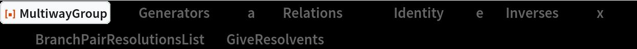 "ResourceFunction[  ""MultiwayGroup""][<|""Generators"" -> {""a""}, ""Relations"" -> {}, ""Identity"" -> ""e"", ""Inverses"" -> {""x""}|>, 2, ""BranchPairResolutionsList"", ""GiveResolvents"" -> True]"