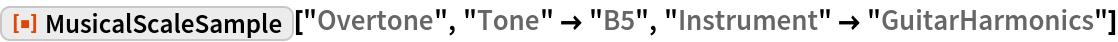 "ResourceFunction[""MusicalScaleSample""][""Overtone"", ""Tone"" -> ""B5"", ""Instrument"" -> ""GuitarHarmonics""]"