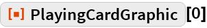 "ResourceFunction[""PlayingCardGraphic""][0]"
