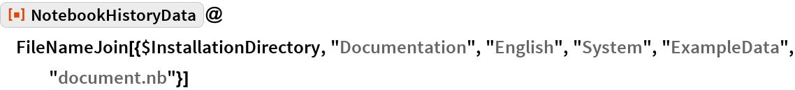 "ResourceFunction[""NotebookHistoryData""]@  FileNameJoin[{$InstallationDirectory, ""Documentation"", ""English"", ""System"", ""ExampleData"", ""document.nb""}]"