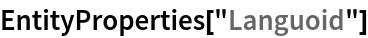 """EntityProperties[""""Languoid""""]"""