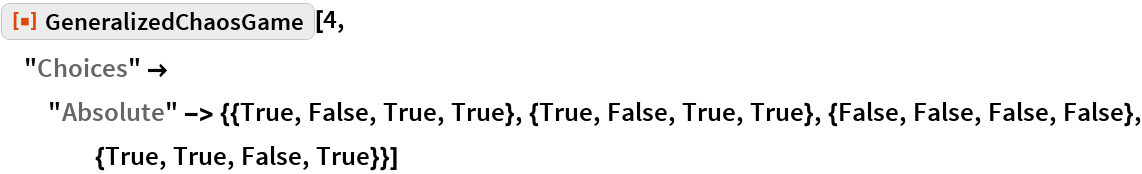 """ResourceFunction[""""GeneralizedChaosGame""""][4, """"Choices"""" -> """"Absolute"""" -> {{True, False, True, True}, {True, False, True, True}, {False, False, False, False}, {True, True, False, True}}]"""