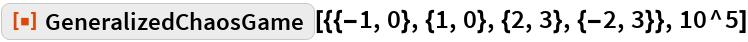 "ResourceFunction[  ""GeneralizedChaosGame""][{{-1, 0}, {1, 0}, {2, 3}, {-2, 3}}, 10^5]"