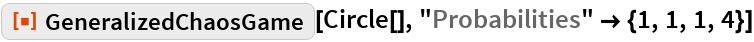 "ResourceFunction[""GeneralizedChaosGame""][Circle[], ""Probabilities"" -> {1, 1, 1, 4}]"