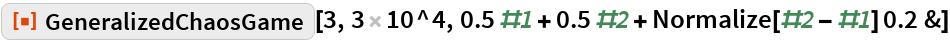 """ResourceFunction[""""GeneralizedChaosGame""""][3, 3 10^4, 0.5 #1 + 0.5 #2 + Normalize[#2 - #1] 0.2 &]"""