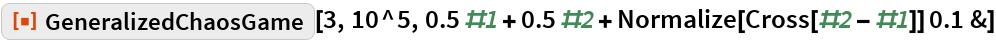 "ResourceFunction[""GeneralizedChaosGame""][3, 10^5, 0.5 #1 + 0.5 #2 + Normalize[Cross[#2 - #1]] 0.1 &]"