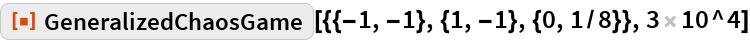 "ResourceFunction[  ""GeneralizedChaosGame""][{{-1, -1}, {1, -1}, {0, 1/8}}, 3 10^4]"