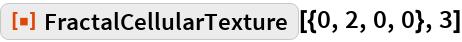 "ResourceFunction[""FractalCellularTexture""][{0, 2, 0, 0}, 3]"