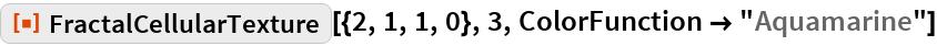 "ResourceFunction[""FractalCellularTexture""][{2, 1, 1, 0}, 3, ColorFunction -> ""Aquamarine""]"