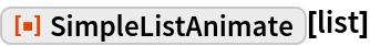 "ResourceFunction[""SimpleListAnimate""][list]"