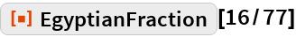 "ResourceFunction[""EgyptianFraction""][16/77]"