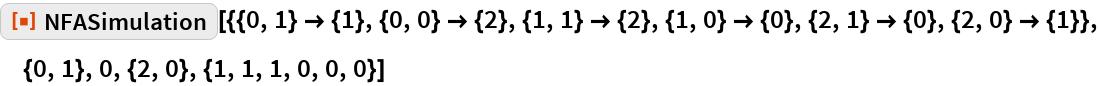 """ResourceFunction[  """"NFASimulation""""][{{0, 1} -> {1}, {0, 0} -> {2}, {1, 1} -> {2}, {1, 0} -> {0}, {2, 1} -> {0}, {2, 0} -> {1}}, {0, 1}, 0, {2, 0}, {1, 1, 1, 0, 0, 0}]"""