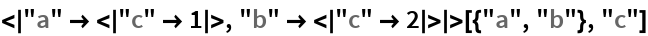 "< ""a"" -> < ""c"" -> 1 >, ""b"" -> < ""c"" -> 2 > >[{""a"", ""b""}, ""c""]"