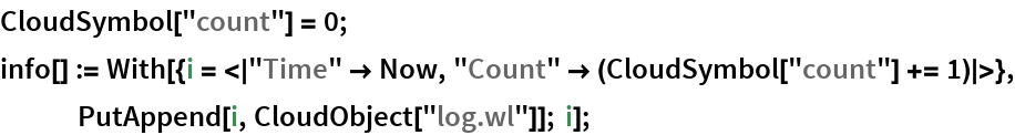 """CloudSymbol[""""count""""] = 0; info[] := With[{i = <
