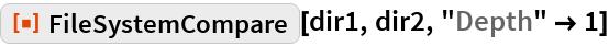 "ResourceFunction[""FileSystemCompare""][dir1, dir2, ""Depth"" -> 1]"
