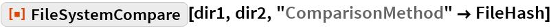 "ResourceFunction[""FileSystemCompare""][dir1, dir2, ""ComparisonMethod"" -> FileHash]"