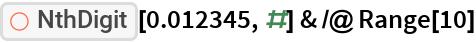 "ResourceFunction[""NthDigit""][0.012345, #] & /@ Range[10]"
