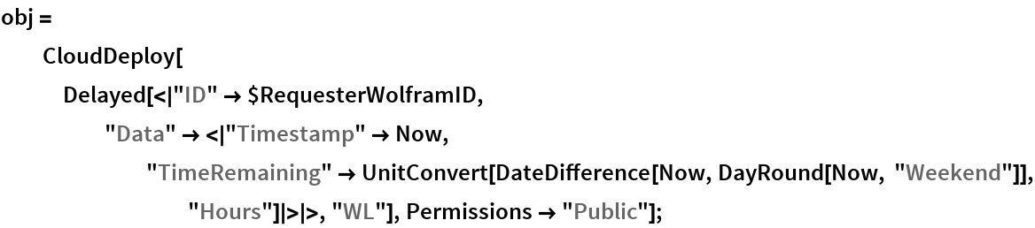 """obj = CloudDeploy[    Delayed[<