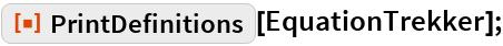 "ResourceFunction[""PrintDefinitions""][EquationTrekker];"