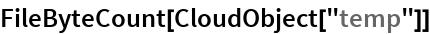 "FileByteCount[CloudObject[""temp""]]"