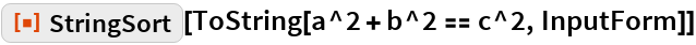 "ResourceFunction[""StringSort""][ToString[a^2 + b^2 == c^2, InputForm]]"